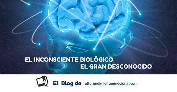 El Inconsciente Biológico, el Gran Desconocido