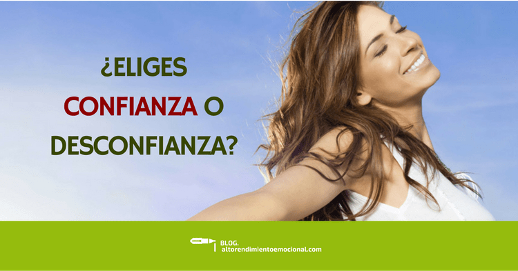 ¿Eliges confianza o desconfianza?