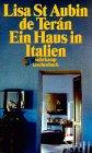 Lisa Saint Aubin de Teran: Ein Haus in Italien.
