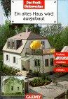 Peter Jocher: Ein altes Haus wird ausgebaut