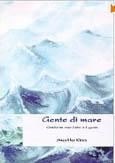 Angelika Klees: Gente di mare. Geschichte einer Liebe in Ligurien.