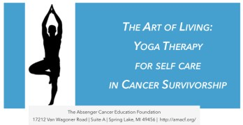 Yoga Therapy Program for Self Care in Cancer Survivorship