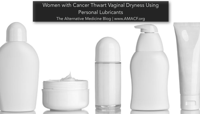 Women with Cancer Thwart Vaginal Dryness Using Personal Lubricants