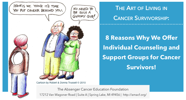8 Reasons Why You Benefit From Cancer Support Groups and Individual Counseling