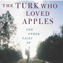 "Book Review: ""The Turk Who Loved Apples"" by Matt Gross"
