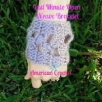 Last Minute Open Weave Bracelet 1