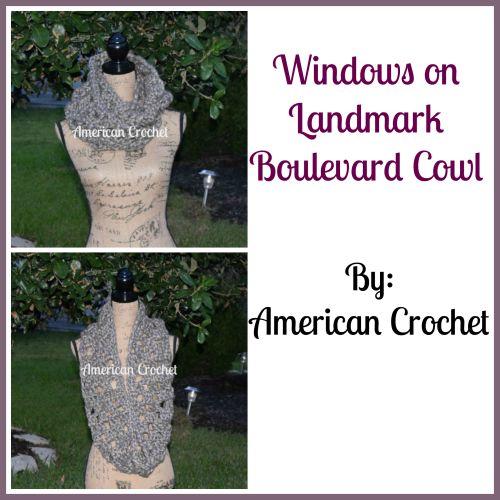 Windows on Landmark Boulevard Cowl | American Crochet