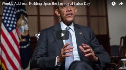 President Obama's Weekly Address: Building Upon the Legacy of Labor Day