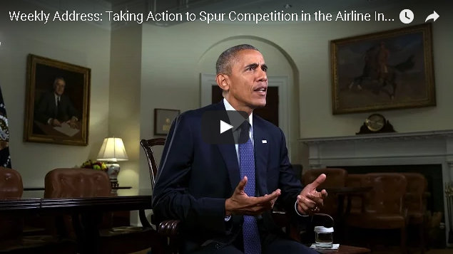 President Obama's Weekly Address : Taking Action to Spur Competition in the Airline Industry and Give Consumers the Information They Need