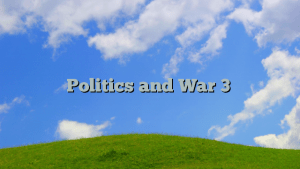 Politics and War 3