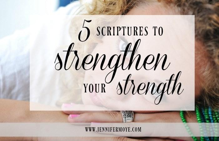 5 Scriptures to Strengthen Your Strength