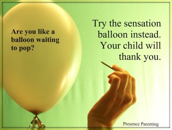 Try the sensation balloon...