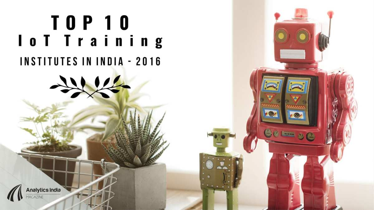 Top 10 IoT Training Institutes in India – 2016