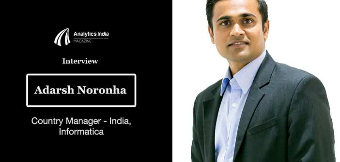 Interview- Adarsh Noronha, Country Manager – India at Informatica