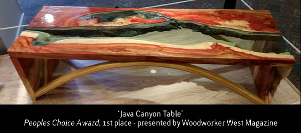 'Java Canyon Table' Peoples Choice Award, 1st place - presented by Woodworker West Magazine
