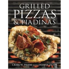 Grilled Pizzas & Piadinas, by Craig W. Prieve