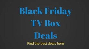 Black Friday TV Box Deals