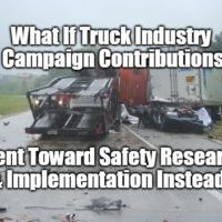 What if trucking industry campaign contributions went toward safety research & implementation instead?
