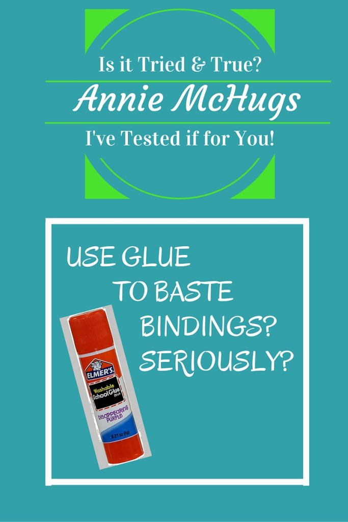 Tested It for You:  Glue Basting the Binding