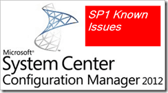 system center configuration manager system center 2012 service pack 1 service pack cm2012  ConfigMgr SCCM 2012 SP1 Upgrade Known Issues