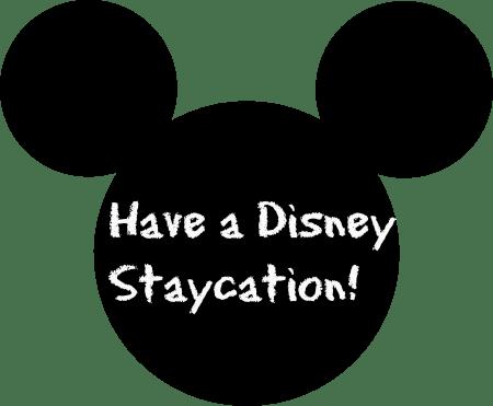 Disney Themed Staycation