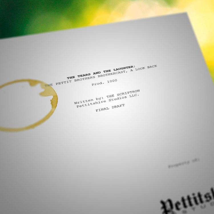 Pettit Bros. Brothercast - DECASODE - Master Script