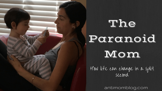Don't Hate The Paranoid Mom