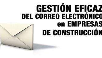 Gestión eficaz del correo electrónico en el sector de la construcción (o cualquier otro)