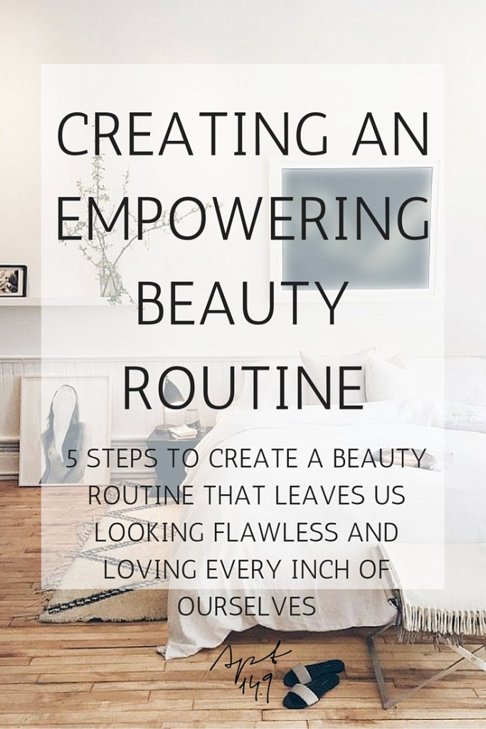 Creating an empowering beauty routine