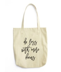 Do Less With More Focus Tote Bags
