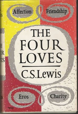 And The Greatest of These...: A Review of C.S. Lewis' Four Loves (4/5)
