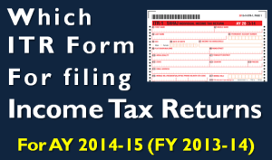 Filing Income Tax Return - Which ITR form to Choose