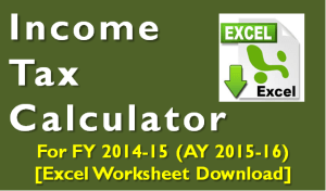 Income Tax Calculator for FY 2014-15 [AY 2015-16]