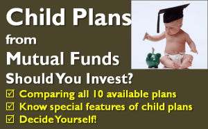 Child Plans from Mutual Funds - Should you Invest