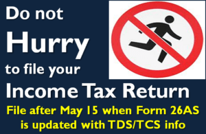 Do not Hurry to File your Income Tax Return
