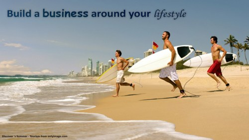 3 Tips To Build a Business Around Your Lifestyle