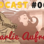 PODCAST | Charlie Aufroy – Dessiner sa Vie
