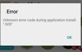 "Android Fix: Unknown Error code during Application install: ""-505″ (Error 505)"
