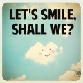 Lets Smile Shall We
