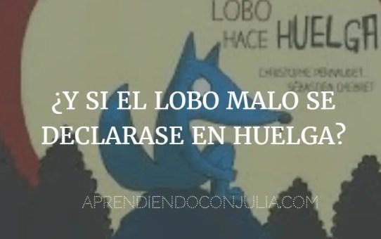 EL LOBO HACE HUELGA 4