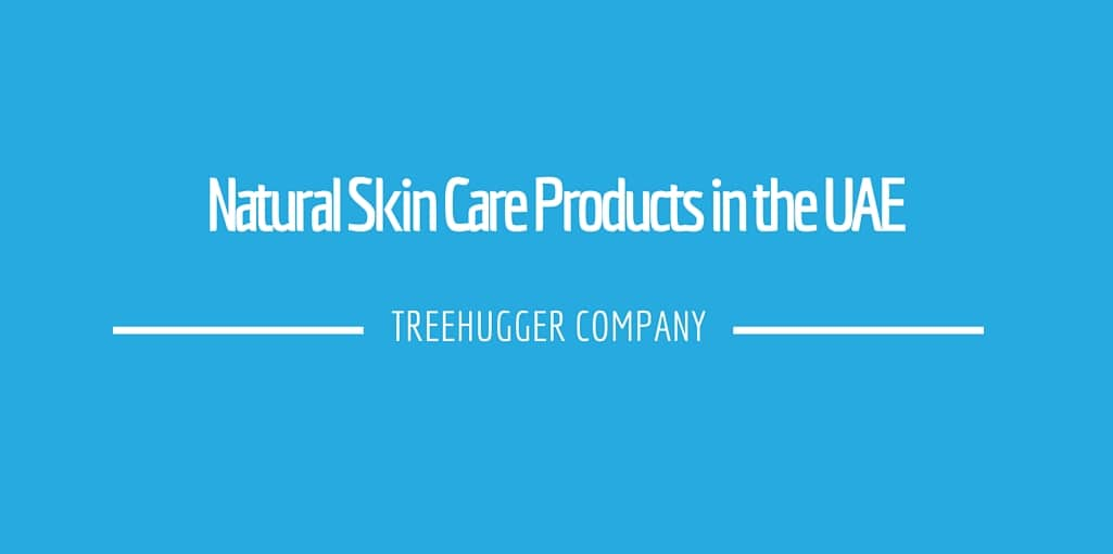 Natural Skin Care Products in the UAE Treehugger Company