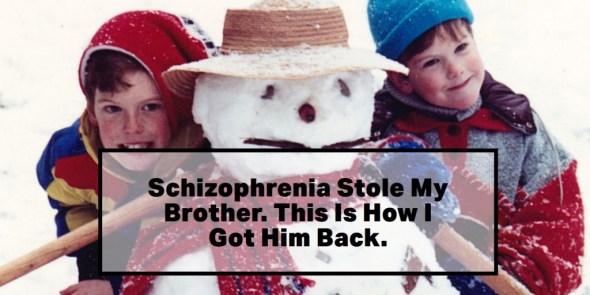 schizophrenia stole my brother