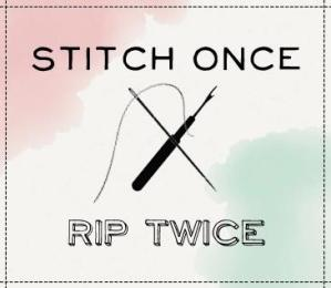 Stitch Once Rip Twice