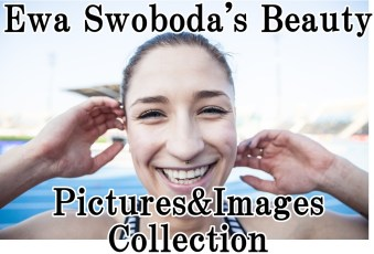 Ewa Swoboda(Poland)'s Beauty Pictures&Images Collection
