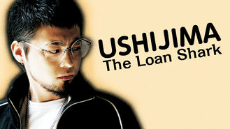 Ushijima The Loan Shark (2010) on Netflix Japan. Check worldwide Netflix availability!