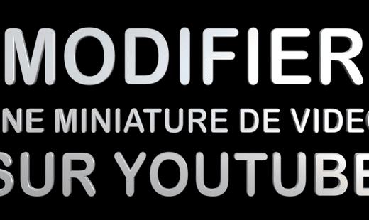 Comment modifier la miniature d'une vidéo YouTube ? 1