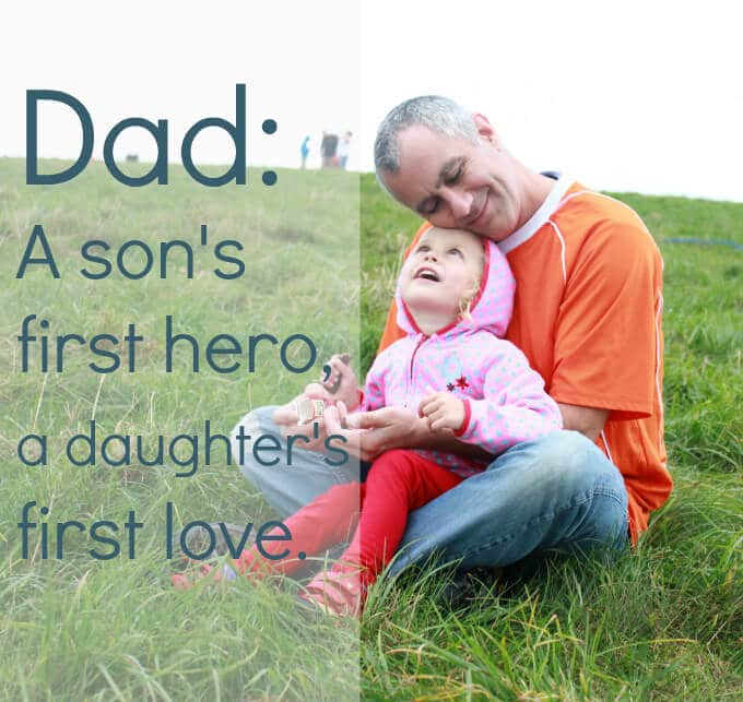 Fathers Day Quote - Dad First hero, first love