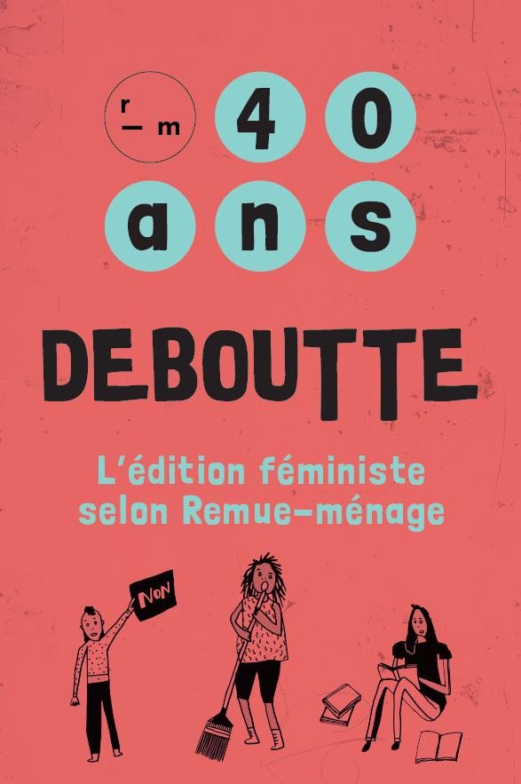 Affiche de l'expo-anniversaire  Source: site web des éditions Remue-Ménage