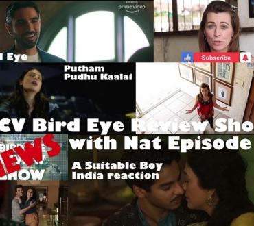 ACV Bird Eye Review Show – Episode 7: Evil Eye, Putham Pudhu Kaalai (PPK) and 'A Suitable Boy' reaction from India…