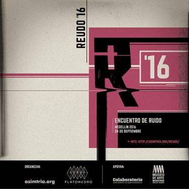REUDO ´16 | Encuentro de Ruido en Medellin
